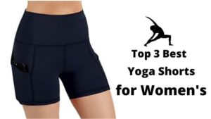 Top 3 (Best Selling) Yoga Shorts for Women's 2020